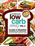 Low Carb Living Vol. 3: 25 Easy & Delicious Summertime Low Carb Recipes to Kick-Start Weight Loss