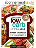 Low Carb Living Vol. 3: 25 Easy & Delicious Summertime Low Carb Recipes to Kick-Start Weight Loss (Low Carb Living Series) (English Edition)