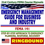 echange, troc Federal Emergency Management Agency - 21st Century FEMA Course Manuals - Emergency Management Guide for Business and Industry and Recovery for Companies of All Sizes