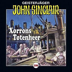 Xorrons Totenheer (John Sinclair 106) Hörspiel