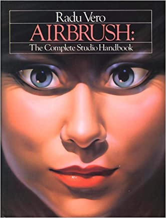 Airbrush:  The Complete Studio Handbook written by Radu Vero