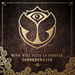 Tomorrowland - Music Will Unite Us Fo...