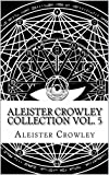 Aleister Crowley Collection Vol. 5 - The Temple of Solomon the King Book I, Household Gods, Jephthah and Early Verse  (Illustrated)