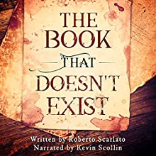 The Book That Doesn't Exist Audiobook by Roberto Scarlato Narrated by Kevin Scollin