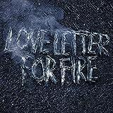 Love Letter for Fire [帯解説・歌詞対訳 / ボーナストラック収録 / 国内盤] (TRCP198)