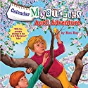 April Adventure: Calendar Mysteries, Book 4 (       UNABRIDGED) by Ron Roy Narrated by Jim Meskimen