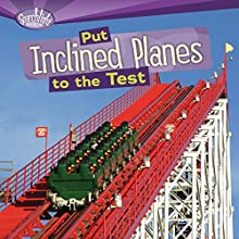 Put Inclined Planes to the Test Audiobook by Roseann Feldmann, Sally M. Walker Narrated by  Intuitive