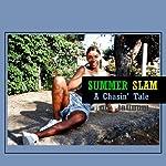 Summer Slam: A Chasin' Tale | Rod Platinum