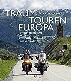 Traumtouren Europa - Mit dem Motorrad unterwegs zwischen Nordkap und Kleinasien