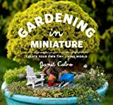 img - for Gardening in Miniature: Create Your Own Tiny Living World book / textbook / text book