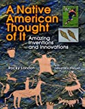 A Native American Thought of It: Amazing Inventions and Innovations (We Thought of It)