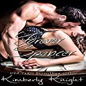 Forever Spencer: B&S Series, Book 3.5 Audiobook by Kimberly Knight Narrated by Ryan Hudson