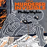 The Murderer Invisible | Philip Wylie
