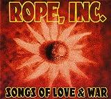 echange, troc Inc. Rope - Songs Of Love & War