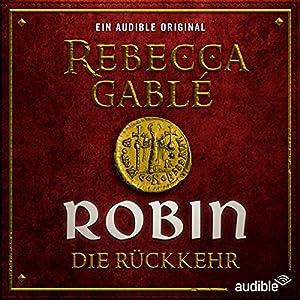 Robin - Die Rückkehr von Rebecca Gablé
