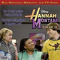 Der Freund meiner besten Freundin / Wie werde ich meinen Bodyguard los? (Hannah Montana 10) Hörbuch