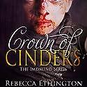 Crown of Cinders: Imdalind, Book 7 Audiobook by Rebecca Ethington Narrated by Eileen Stevens