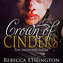 Crown of Cinders: Imdalind, Book 7 Audiobook by Rebecca Ethington Narrated by Eileen Stevens