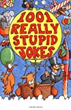 1001 Really Stupid Jokes (1841191523) by Phillips, Mike