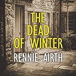 The Dead of Winter | Rennie Airth