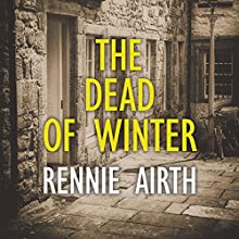 The Dead of Winter (       UNABRIDGED) by Rennie Airth Narrated by Peter Wickham
