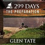 299 Days: The Preparation, Book 1 | Glen Tate