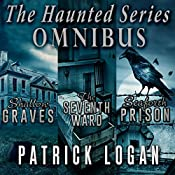 The Haunted Series Omnibus: The Haunted Series Collection, Book 1 | Patrick Logan