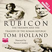 Hörbuch Rubicon: The Triumph and Tragedy of the Roman Republic