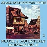 Neapel 2. Aufenthalt (Italienische Reise 10) | Johann Wolfgang von Goethe