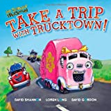 Take a Trip with Trucktown! (Jon Scieszka's Trucktown)