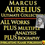 img - for MARCUS AURELIUS ANTONIUS ANTONINUS ULTIMATE COLLECTION - Meditations, Teachings, Stoic Philosophy, Quote from the Legendary Leader - PLUS BIOGRAPHY and INTERPRETATION and STOICISM ANALYSIS book / textbook / text book