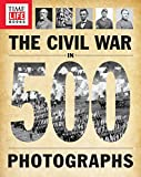 TIME-LIFE The Civil War in 500 Photographs