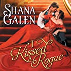 I Kissed a Rogue: Covent Garden Cubs, Book 3 Audiobook by Shana Galen Narrated by Beverley A. Crick