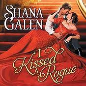 I Kissed a Rogue: Covent Garden Cubs, Book 3   Shana Galen
