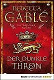Der dunkle Thron: Historischer Roman (Waringham Saga 4)