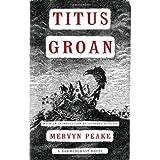 Titus Groan ~ Mervyn Laurence Peake