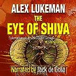 The Eye of Shiva: The Project, Book 8 | Alex Lukeman