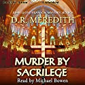 Murder By Sacrilege: The John Lloyd Branson Series, Book 5 Audiobook by D. R. Meredith Narrated by Michael Bowen