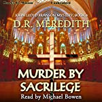 Murder By Sacrilege: The John Lloyd Branson Series, Book 5   D. R. Meredith