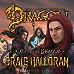 Hour of the Dragon: Book 10 of 10, Tail of the Dragon | Craig Halloran