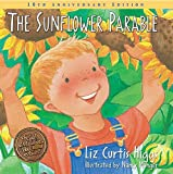 The Sunflower Parable: Special 10th Anniversary Edition (Parable Series)