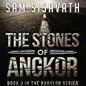 The Stones of Angkor: Purge of Babylon, Volume 3 (       UNABRIDGED) by Sam Sisavath Narrated by Adam Danoff