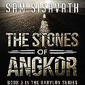 The Stones of Angkor: Purge of Babylon, Volume 3 Audiobook by Sam Sisavath Narrated by Adam Danoff