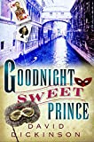 Goodnight Sweet Prince (Lord Francis Powerscourt Series Book 1)