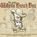 Die große Wilhelm Busch Box Hörbuch von Wilhelm Busch Gesprochen von: Andreas Muthesius