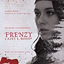 Frenzy: The Frenzy Series, Book 1 Audiobook by Casey L. Bond Narrated by Amanda Billings