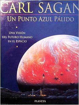 Un Punto Azul Palido (Pale Blue Dot): Carl Sagan, Marina Widmer