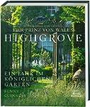 Highgrove: Ein Jahr im k�niglichen Ga...
