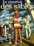 echange, troc Arroyo, Jacques Hiron - Le paquebot des sables, Tome 4 : Elsa