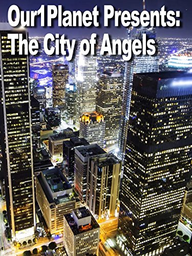 Our1Planet Presents: The City of Angels
